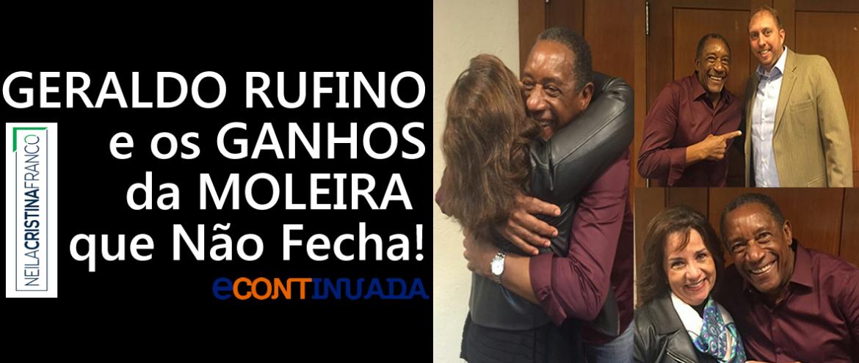 GERALDO RUFINO E OS GANHOS DA MOLEIRA QUE NÃO FECHA!